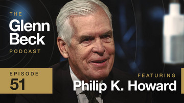 Ep 51 | Over-Regulation Ends Freedom | Philip K. Howard | The Glenn Beck Podcast