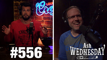 Ep 556 | ASH WEDNESDAY: Too Many Politics in All the Things! | Louder with Crowder