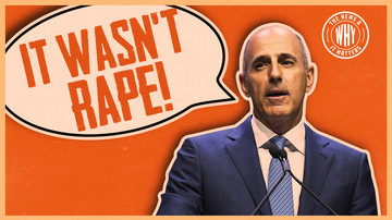 Ep 389 | Matt Lauer Will NO LONGER Be Silent on Rape Allegations | The News & Why It Matters