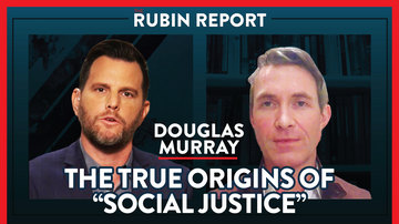 Ep 326 | Revealing the Origins of the Current Madness of Crowds | Douglas Murray | The Rubin Report