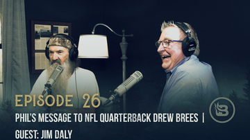 Ep 26 | Phil's Message to NFL Quarterback Drew Brees | Guest: Jim Daly | Unashamed with Phil Robertson