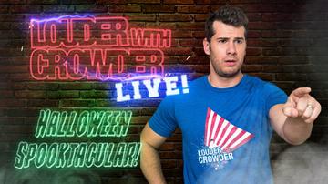 Oct 31 | Louder with Crowder Halloween Spooktacular