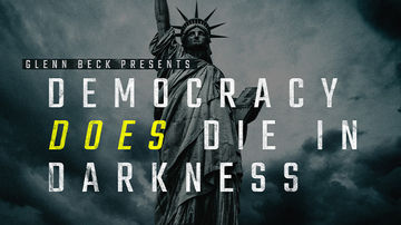 Oct 30 | Glenn Beck Presents: Democracy Does Die In Darkness