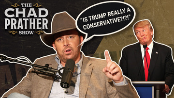 Ep 147 | Is President Trump REALLY a Conservative? | The Chad Prather Show