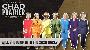 Ep 148 | Hillary Clinton WATCH: Will She Jump into the 2020 Race? | The Chad Prather Show