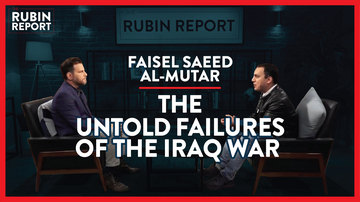 Ep 329 | Iraq War: Is Iraq Better Now Without Saddam? | Faisal Saeed Al-Mutar | The Rubin Report