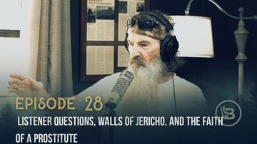 Ep 28 | Listener Questions, Walls of Jericho, and the Faith of a Prostitute | Unashamed with Phil Robertson