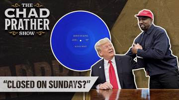 Ep 152 | Kanye, Jesus, and the Christianity of Donald Trump | The Chad Prather Show