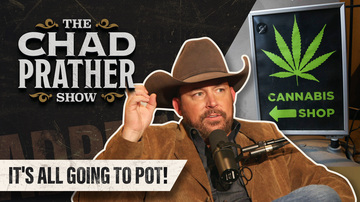 Ep 156 | It's All Going to Pot! | The Chad Prather Show