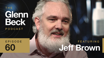 Ep 60 | 5G and AI Everywhere: 2030 Will Be a New World | Jeff Brown | The Glenn Beck Podcast