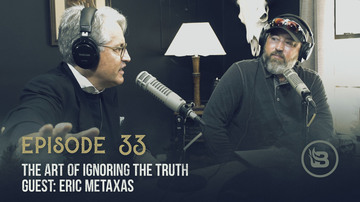 Ep 33 | The Art of Ignoring the Truth | Guest: Eric Metaxas | Unashamed with Phil Robertson