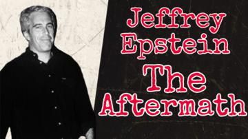 Ep 165 | Jeffrey Epstein: The Aftermath | The Chad Prather Show