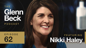 Ep 62 | UN Ambassador and Beyond: Always Taking Names | Nikki Haley | The Glenn Beck Podcast