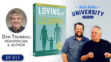 Ep 11 | PARENTING: Balance Between Encouragement and Yes, Even Spanking | Guest: Den Trumball | Rick & Bubba University