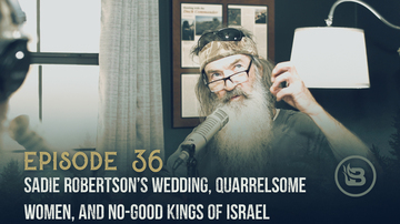 Ep 36 | Sadie Robertson's Wedding, Quarrelsome Women, and No-Good Kings of Israel | Unashamed with Phil Robertson