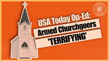 Ep 440 | USA Today Op-Ed Claims Number of Armed Churchgoers 'TERRIFYING' | The News & Why It Matters