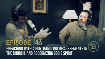 Ep 43 | Preaching with a Gun, Handling Disagreements in the Church, and Recognizing God's Spirit | Unashamed with Phil Robertson
