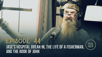 Ep 44 | Jase's Hospital Break-in, the Life of a Fisherman, and the Book of John | Unashamed with Phil Robertson