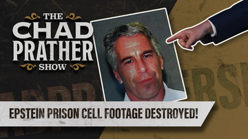 Ep 186 | Epstein Prison Cell Footage Destroyed! | The Chad Prather Show