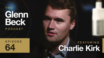 Ep 64 | The Greatest Mission Statement on Earth | Charlie Kirk | The Glenn Beck Podcast