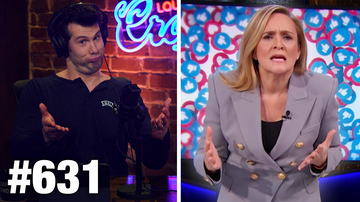 Ep 631 | EXPOSED: Samantha Bee's Censorship Lies! | Louder with Crowder