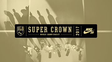 2017 SLS Nike SB Super Crown World Championship: Los Angeles