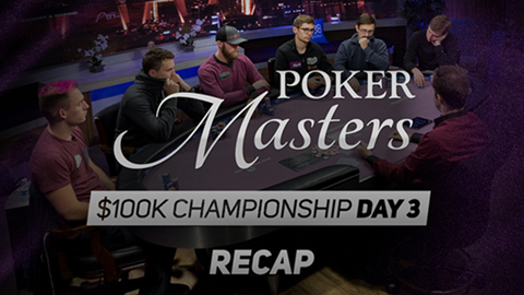 Poker Masters 100K Day 3 Recap