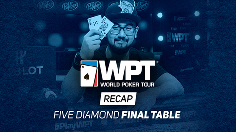 WPT Five Diamond Recap