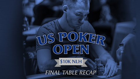 U.S. Poker Open 2018 Recap