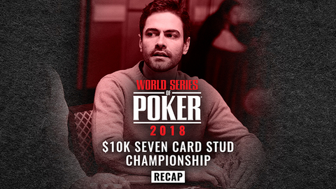 World Series of Poker 2018 Recap