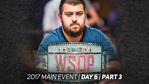 2017 WSOP Main Event | Episode 11