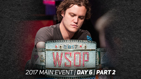 2017 WSOP Main Event | Episode 10