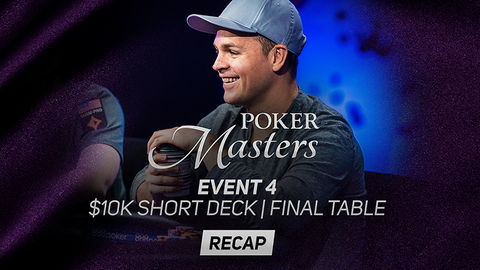 Poker Masters Event #4 Recap