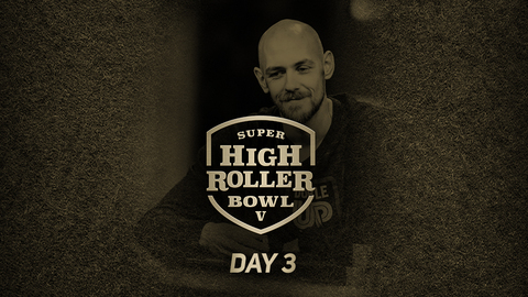 Super High Roller Bowl V | Day 3