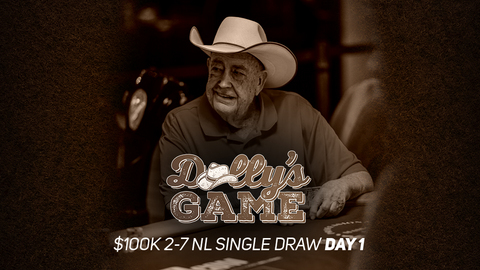 Dolly's Game   $100K 2-7 NL Single Draw   Day 1