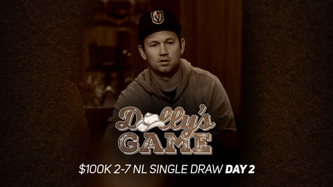 Dolly's Game   $100K 2-7 NL Single Draw   Day 2