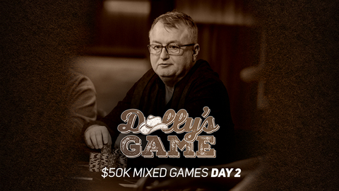 Dolly's Game | $50K Mixed Games | Day 2