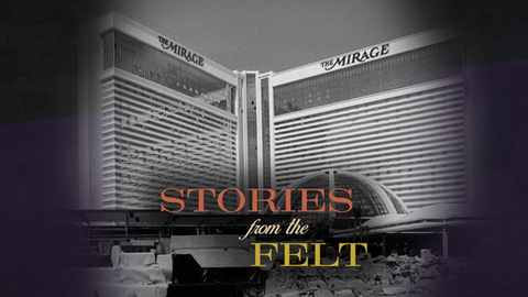 Stories from the Felt | The Mirage