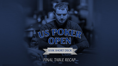 US Poker Open 2019 Recap