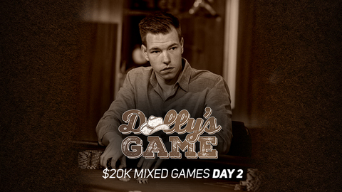 Dolly's Game | $20K Mixed Games | Day 2