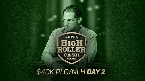 Super High Roller Cash Game | $40K PLO/NLH | Day 2