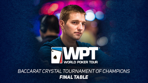 Baccarat Crystal WPT Tournament of Champions | Final Table