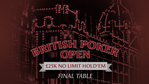 BRITISH POKER OPEN 2019 | EVENT #8 £25K NLH | FINAL TABLE