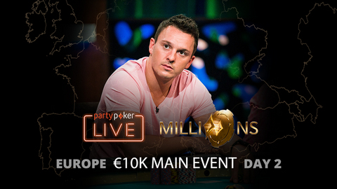 partypoker MILLIONS Europe   €10K Main Event   Day 2