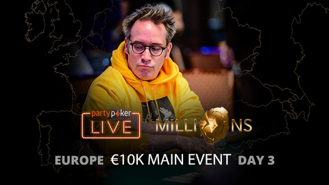 partypoker MILLIONS Europe   €10K Main Event   Day 3