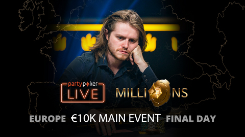 partypoker MILLIONS Europe | €10K Main Event | Final Day