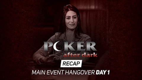 Poker After Dark | Main Event Hangover | Day 1 Recap