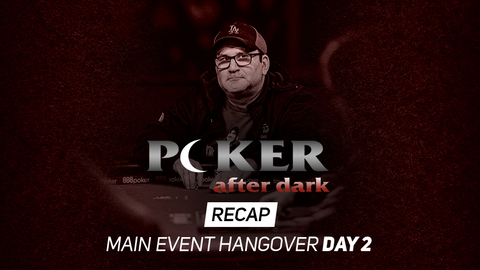 Poker After Dark | Main Event Hangover | Day 2 Recap