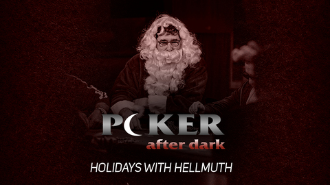 Poker After Dark | Holidays with Hellmuth