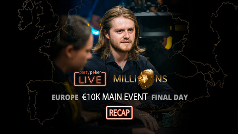 partypoker MILLIONS Europe | €10K Main Event | Final Table Recap